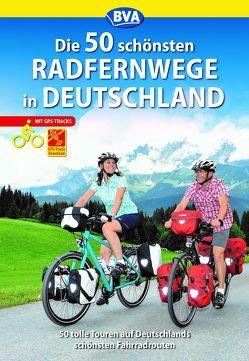 Die 50 schönsten Radfernwege in Deutschland von Kockskämper,  Oliver