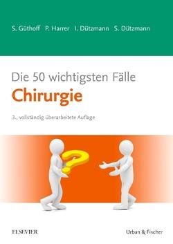 Die 50 wichtigsten Fälle Chirurgie von Dützmann,  Isabell, Dützmann,  Stephan, Güthoff,  Sonja, Harrer,  Petra