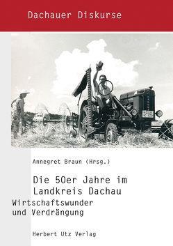 Die 50er Jahre im Landkreis Dachau von Braun,  Annegret