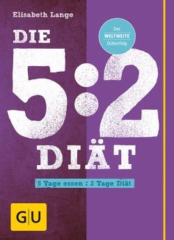 Die 5:2-Diät von Lange,  Elisabeth