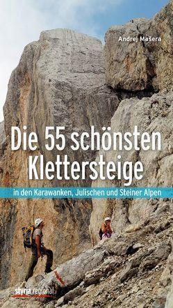 Die 55 schönsten Klettersteige von Masera,  Andrej, Neumüller,  Ferdinand