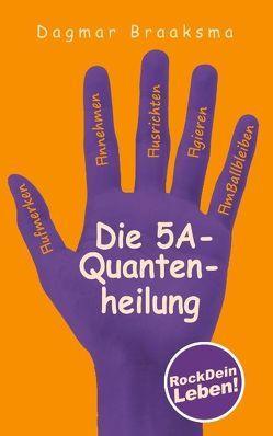 Die 5A-Quantenheilung von Braaksma,  Dagmar