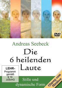 Die 6 heilenden Laute von Seebeck,  Andreas