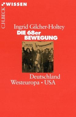Die 68er Bewegung von Gilcher-Holtey,  Ingrid