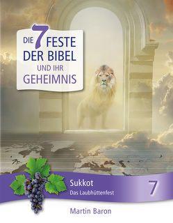 Die 7 Feste der Bibel und ihr Geheimnis von Baron,  Martin