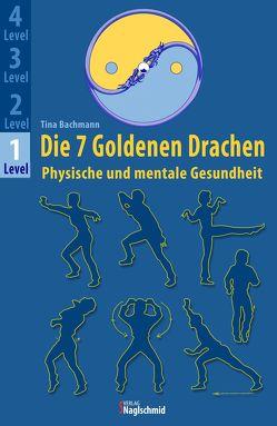 Die 7 Goldenen Drachen von Bachmann,  Tina