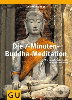 Die 7-Minuten-Buddha-Meditation von Pichler,  Anton