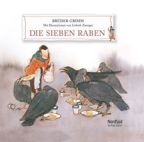 Die 7 Raben von Grimm,  Jacob, Grimm,  Wilhelm, Zwerger,  Lisbeth
