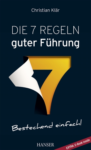 Die 7 Regeln guter Führung (plus E-Book inside) von Klaer,  Christian