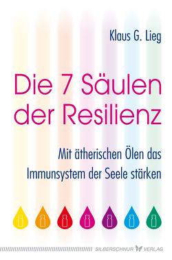 Die 7 Säulen der Resilienz von Lieg,  Klaus G.