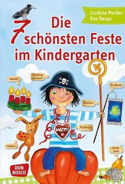 Die 7 schönsten Feste im Kindergarten von Pertler,  Cordula, Reuys,  Eva