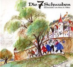 Die 7 Schwaben von Miller,  Franz R, Schubert,  Heinz