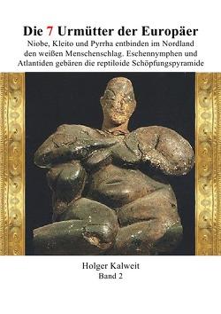 Die 7 Urmütter der Europäer von Kalweit,  Holger