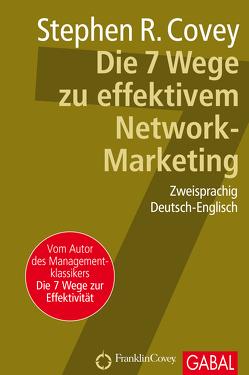 Die 7 Wege zu effektivem Network-Marketing von Bertheau,  Nikolas, Covey,  Stephen R.