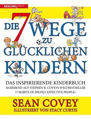 Die 7 Wege zu glücklichen Kindern von Covey,  Sean