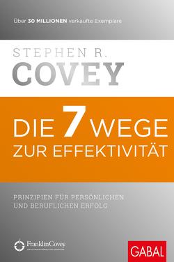 Die 7 Wege zur Effektivität von Bertheau,  Nikolas, Covey,  Stephen R., Pross-Gill,  Ingrid, Roethe,  Angela