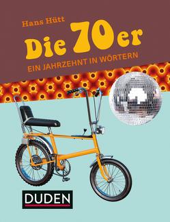 Die 70er von Hütt,  Hans