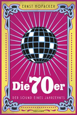 Die 70er von Hofacker,  Ernst