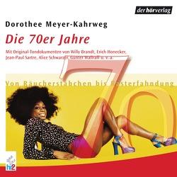 Die 70er Jahre von Brandt,  Willy, Meyer-Kahrweg,  Dorothee, Schwarzer,  Alice