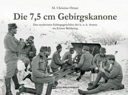 Die 7,5 cm Gebirgskanone von Ortner,  M Christian
