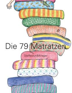 Die 79 Matratzen von Krieger-Pleus,  Petra, Steffestun-Gottschalk,  Silja