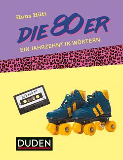 Die 80er von Hütt,  Hans