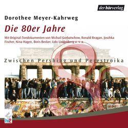 Die 80er Jahre von Fischer,  Joschka, Hagen,  Nina, Lindenberg,  Udo, Meyer-Kahrweg,  Dorothee