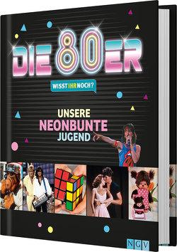 Die 80er! Wisst ihr noch? von Höller,  Katrin