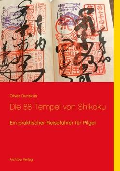 Die 88 Tempel von Shikoku von Dunskus,  Oliver