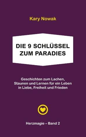Die 9 Schlüssel zum Paradies von Bücher mit Herz,  Autorengemeinschaft, Nowak,  Kary