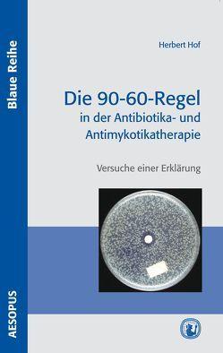 Die 90-60-Regel in der Antibiotika- und Antimykotikatherapie von Hof,  Herbert, Wald,  Fabian