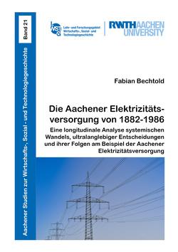 Die Aachener Elektrizitätsversorgung von 1882-1986 von Bechtold,  Fabian