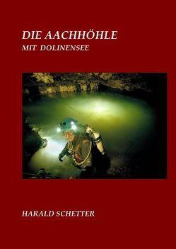 DIE AACHHÖHLE  mit dem Dolinensee von Schetter,  Harald