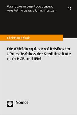 Die Abbildung des Kreditrisikos im Jahresabschluss der Kreditinstitute nach HGB und IFRS von Kakuk,  Christian