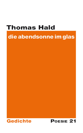 die abendsonne im glas von G. Leitner Verlag,  Anton, Hald,  Thomas