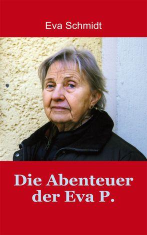 Die Abenteuer der Eva P. von Schmidt,  Eva