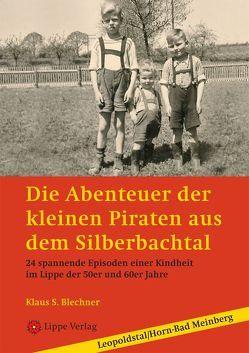 Die Abenteuer der kleinen Piraten aus dem Silberbachtal von Blechner,  Klaus