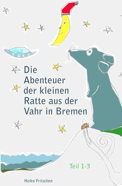 Die Abenteuer der kleinen Ratte aus der Vahr in Bremen von Fritschen,  Heiko