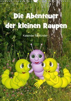 Die Abenteuer der kleinen Raupen (Wandkalender 2018 DIN A3 hoch) von Hoffmann,  Anne