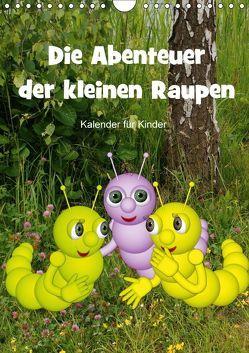 Die Abenteuer der kleinen Raupen (Wandkalender 2018 DIN A4 hoch) von Hoffmann,  Anne