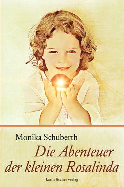 Die Abenteuer der kleinen Rosalinda von Schuberth,  Monika