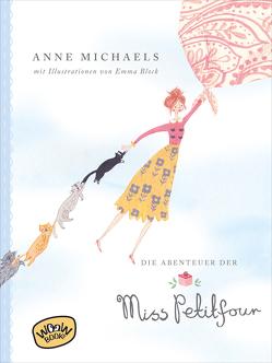 Die Abenteuer der Miss Petitfour von Block,  Emma, Michaels,  Anne, Münch,  Bettina