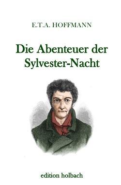 Die Abenteuer der Sylvester-Nacht von Hoffmann,  E T A