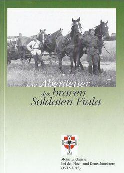 Die Abenteuer des braven Soldaten Fiala (1942-1945) von Fiala,  Herbert