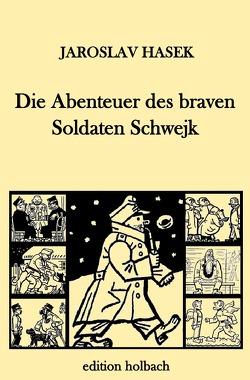 Die Abenteuer des braven Soldaten Schwejk von Hasek,  Jaroslav