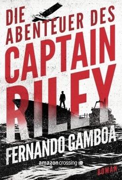 Die Abenteuer des Captain Riley von Friedrich,  Peter, Gamboa,  Fernando