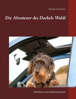 Die Abenteuer des Dackels Waldi von Decker,  Reinhard
