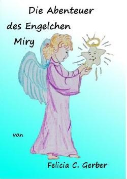 Die Abenteuer des Engelchen Miry von Gerber,  Felicia