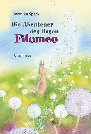 Die Abenteuer des Hasen Filomeo von Speck,  Monika