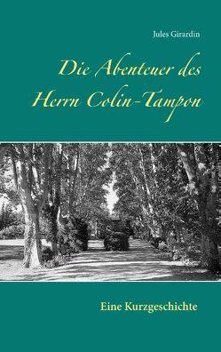 Die Abenteuer des Herrn Colin-Tampon von Girardin,  Jules